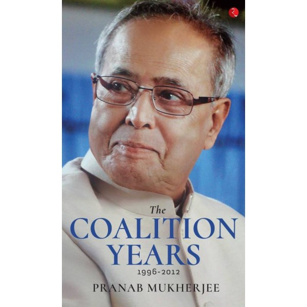 THE COALITION YEARS  (English, Hardcover, Pranab Mukherjee)