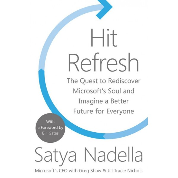 Hit Refresh  (English, Hardcover, Satya Nadella, Greg Shaw, Jill Tracie Nichols, Bill Gates)