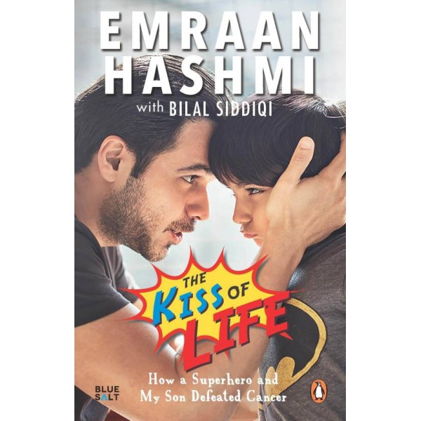The Kiss of Life  (English, Paperback, Emraan Hashmi and Bilal Siddiqi)