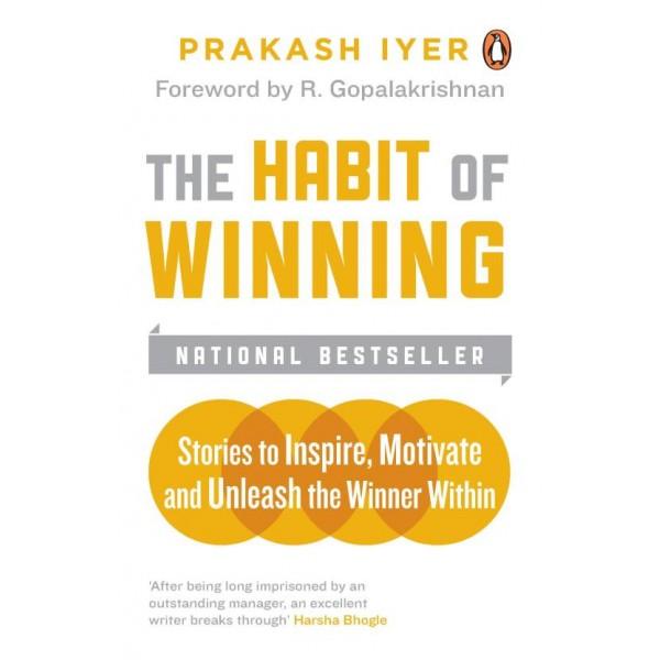 The Habit of Winning  (English, Paperback, Prakash Iyer)