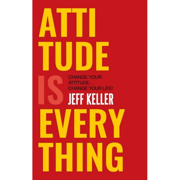 ATTITUDE IS EVERYTHING  (English, Paperback, Jeff Keller)