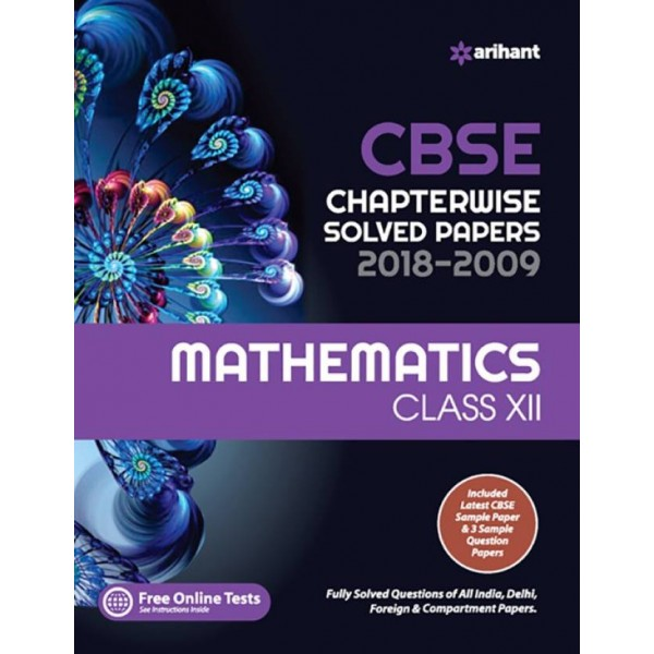 CBSE Chapterwise Solved Papers 2018-2009 Mathematics Class 12th  (English, Paperback, Arihant Expert)