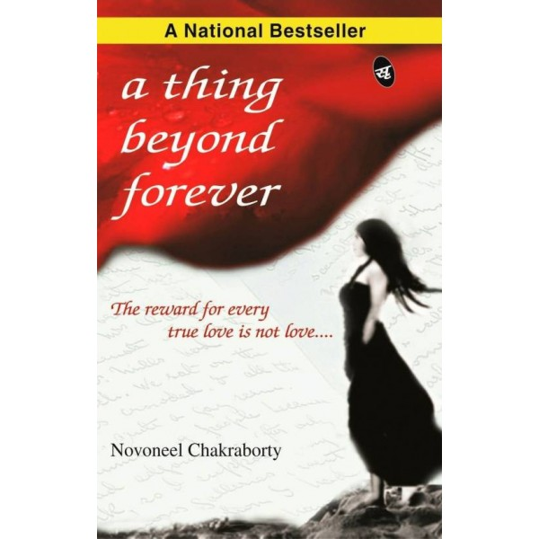 A Thing Beyond Forever : The Reward for Every True Love is not Love...  (English, Paperback, Novoneel Chakraborty)