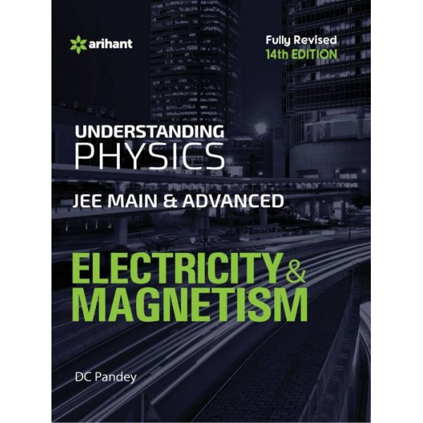 Understanding Physics for JEE Main & Advanced ELECTRICITY & MAGNETISM  (English, Paperback, DC Pandey)