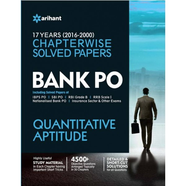 Bank PO Quantitative Aptitude : 17 Years (2000 - 2016) Chapterwise Solved Papers  (English, Paperback, Arihant Experts)