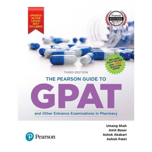 The Pearson Guide to GPAT and Other Entrance Examinations in Pharmacy Third Edition