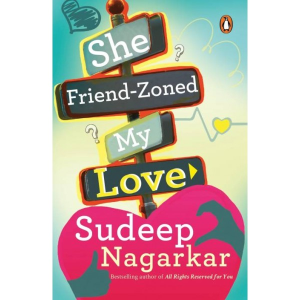 She Friend-Zoned My Love  (English, Paperback, Sudeep Nagarkar)