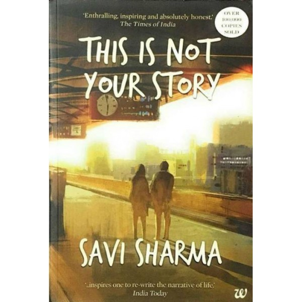 This is not Your Story  (English, Paperback, Savi Sharma)