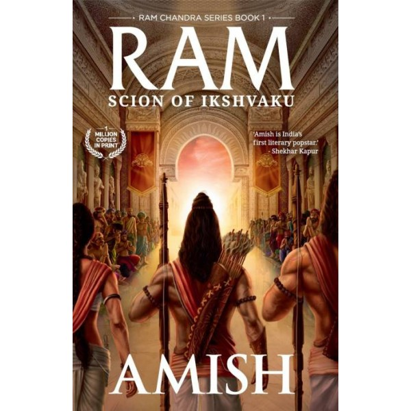 Ram - Scion of Ikshvaku (Book 1 of the Ram Chandra Series)  (English, Paperback, Amish)