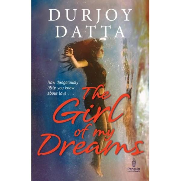 The Girl of My Dreams  (English, Paperback, Durjoy Datta)